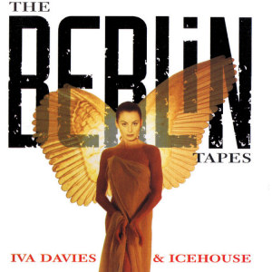 Icehouse The Berlin Tapes